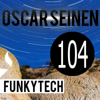 Oscar Seinen - FunkyTech E104 (January 2016 - BPM Episode)