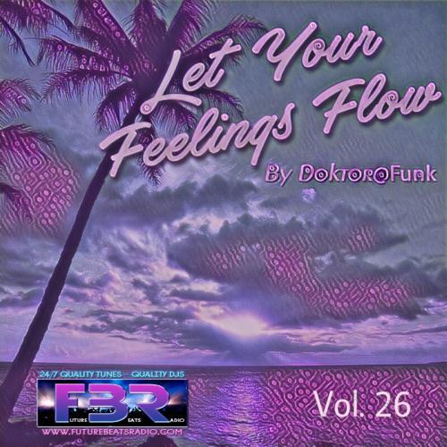 LET YOUR FEELINGS FLOW #26 FBR RADIO SHOW
