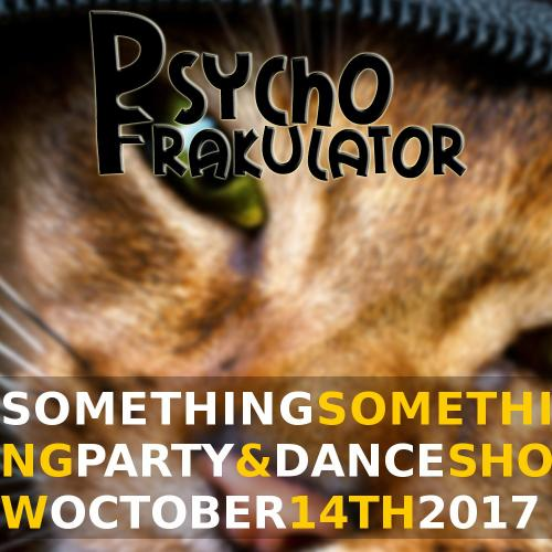Something Something Party And Dance Show, OCtober 14th 2017