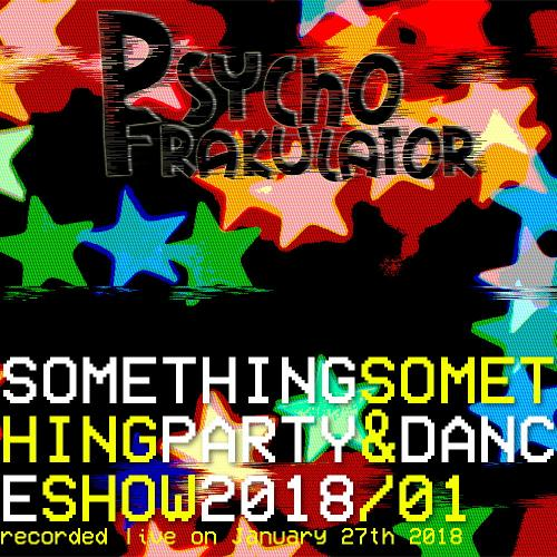 Something Something Party & Dance Show 2018/01