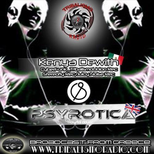 Kenya Dewith & Psyrotica - Live recorded set - Tribalismo radio