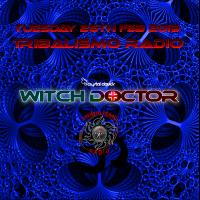 Witch Doctor Live on Tribalismo Radio 26th Feb 2019