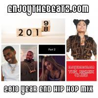 EnjoyTheBEATZ.com 2018 Year End Hip Hop Mix (Part 2 of 2)