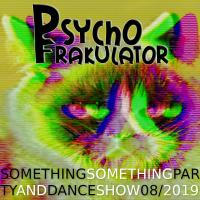 Something Something Party & Dance Show 08/2019
